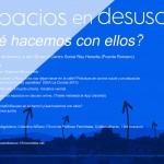 #EspaciosEnDesuso. ¿Qué hacemos con ellos?